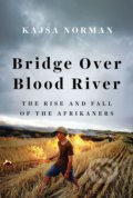 Bridge Over Blood River - Kajsa Norman