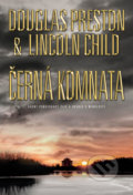 Černá komnata - Douglas Preston, Lincoln Child