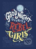 Good Night Stories for Rebel Girls - Elena Favilli, Francesca Cavallo