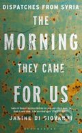 The Morning They Came for Us - Janine di Giovanni