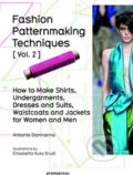 Fashion Patternmaking Techniques (Volume 2) - Antonio Donnanno