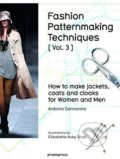 Fashion Patternmaking Techniques (Volume 3) - Antonio Donnanno