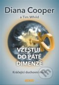 Vzestup do páté dimenze - Diana Cooper, Tim Whild