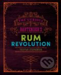 The Curious Bartender's Rum Revolution - Tristan Stephenson