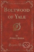 Boltwood of Yale - Gilbert Patten