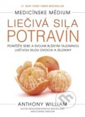 Liečivá sila potravín - Anthony William