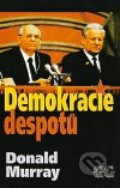 Demokracie despotů - Donald Murray