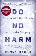 Do No Harm: Stories of Life, Death and Brain Surgery - Henry Marsh