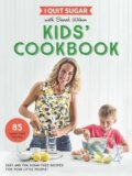 I Quit Sugar Kids Cookbook - Sarah Wilson
