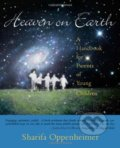 Heaven on Earth: A Handbook for Parents of Yo... -