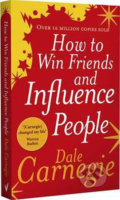 How to Win Friends and Influence People - Dale Carnegie