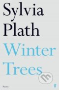Winter Trees - Sylvia Plath