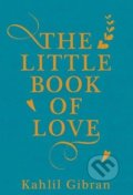 The Little Book of Love - Kahlil Gibran