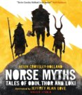 Norse Myths - Kevin Crossley-Holland, Jeffrey Alan Love (ilustrácie)