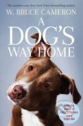 A Dog's Way Home - W. Bruce Cameron