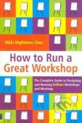 How to Run a Great Workshop - Nikki Highmore Simms