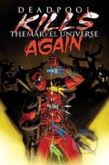 Deadpool Kills the Marvel Universe Again - Cullen Bunn