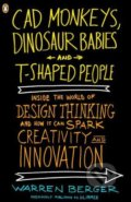 CAD Monkeys, Dinosaur Babies and T-Shaped People - Warren Berger