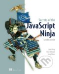 Secrets of the JavaScript Ninja - John Resig, Bear Bibeault, Josip Maras
