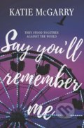 Say You'll Remember Me - Katie McGarry