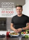 Gordon Ramsay's Ultimate Fit Food - Gordon Ramsay