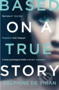 Based on a True Story - Delphine de Vigan