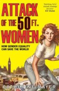 Attack of the 50 Ft. Women - Catherine Mayer