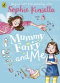 Mummy Fairy and Me - Sophie Kinsella, Marta Kissi (ilustrácie)