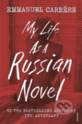 My Life as a Russian Novel - Emmanuel Carrère