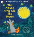 The Mouse Who Ate the Moon - Petr Horáček
