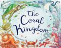 The Coral Kingdom - Laura Knowles, Jennie Webber (ilustrácie)