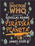 Doctor Who: Pirátská planeta - Douglas Adams, James Goss