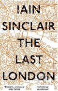 The Last London - Iain Sinclair