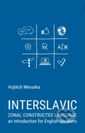 Interslavic zonal constructed language: an Introduction for English-speakers - Vojtěch Merunka
