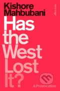 Has the West Lost It? - Kishore Mahbubani