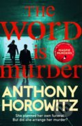 The Word is Murder - Anthony Horowitz