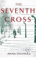 The Seventh Cross - Anna Seghers