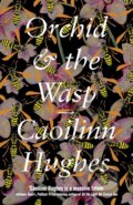 Orchid and the Wasp - Caoilinn Hughes