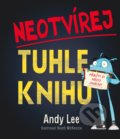 Neotvírej tuhle knihu! - Andy Lee, Heath McKenzie