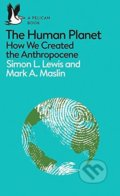 The Human Planet - Simon L. Lewis, Mark A. Maslin