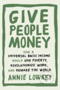 Give People Money - Annie Lowrey
