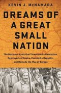 Dreams of a Great Small Nation - Kevin J. McNamara