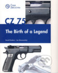 CZ 75: The Birth of a Legend - David Pazdera, Jan Skramoušský