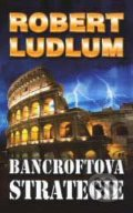 Bancroftova strategie - Robert Ludlum