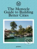 The Monocle Guide to Building Better Cities -