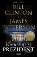 Pohřešuje se prezident - Bill Clinton, James Patterson