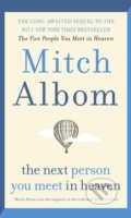 The Next Person You Meet in Heaven - Mitch Albom