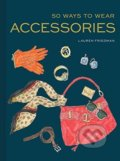 50 Ways to Wear Accessories - Lauren Friedman