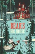 Little Bear's Big House - Benjamin Chaud