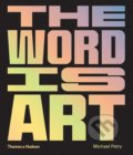 The Word is Art - Michael Petry